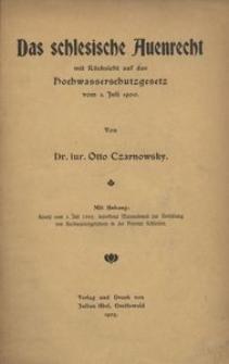 Das schlesische Auenrecht mit Rücksicht auf das Hochwasserschutzgesetz vom 3 Juli 1900