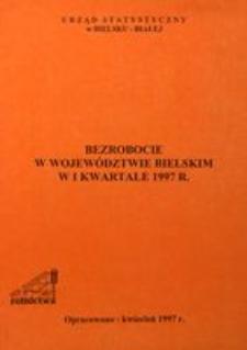 Bezrobocie w województwie bielskim w 1 kwartale 1997 r.