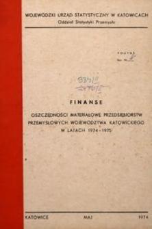 Finanse. Oszczędności materiałowe przedsiębiorstw przemysłowych województwa katowickiego w latach 1974-1975