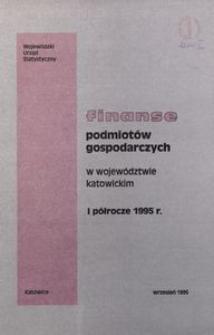 Finanse podmiotów gospodarczych w województwie katowickim. I półrocze 1995 r.