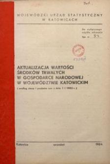 Aktualizacja wartości środków trwałych w gospodarce narodowej w woj. katowickim (według stanu i poziomu cen z dnia 1.01.1983 r.)