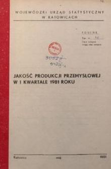 Jakość produkcji przemysłowej w 1 kwartale 1981 roku