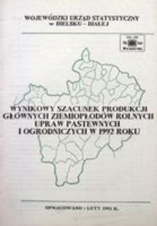 Wynikowy szacunek produkcji głównych ziemiopłodów rolnych, upraw pastewnych i ogrodniczych w 1992 roku