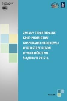 Zmiany strukturalne grup podmiotów gospodarki narodowej w rejestrze REGON w województwie śląskim w 2012 r.