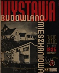 """Katalog Wystawy Budowlano-Mieszkaniowej Banku Gospodarstwa Krajowego. W Warszawie na """"Kole"""" maj-sierpień 1935 r."""