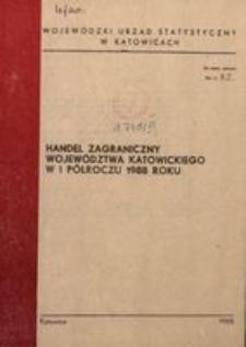 Handel zagraniczny województwa katowickiego w I półroczu 1988 roku