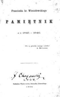 Franciszka hr. Wiesiołowskiego Pamiętnik z r. 1845-1846.