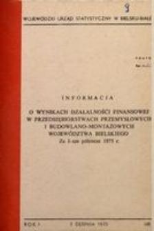 Informacja o wynikach działalności finansowej w przedsiębiorstwach przemysłowych i budowlano-montażowych województwa bielskiego za I-sze półrocze 1975 r., R. 1, nr [?]