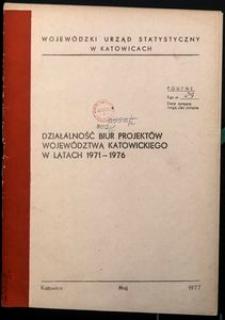 Działalność biur projektowych województwa katowickiego w latach 1971-1976