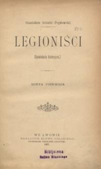 Legioniści. (Opowiadania historyczne). Serya pierwsza