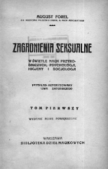 Zagadnienia seksualne : roztrząsane ze stanowiska nauk przyrodniczych, psychologii, higjeny i socjologji.
