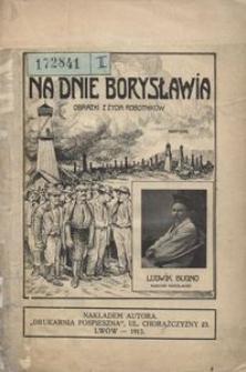 Na dnie Borysławia. Obrazki z życia robotników