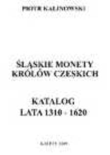 Śląskie monety królów czeskich. Katalog: lata 1310-1620