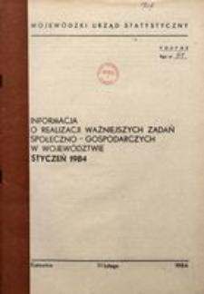 Informacja o realizacji ważniejszych zadań społeczno-gospodarczych w województwie, 1984, nr 1