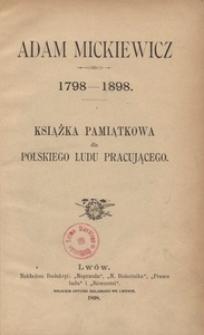 Adam Mickiewicz (1798-1898). Książka pamiątkowa dla polskiego ludu pracującego
