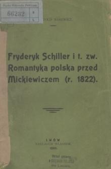 Fryderyk Schiller i t. zw. romantyka polska przed Mickiewiczem (r. 1822)