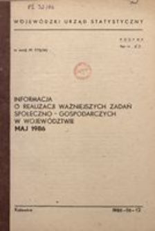 Informacja o realizacji ważniejszych zadań społeczno-gospodarczych w województwie, 1986, nr5