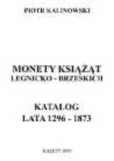Monety książąt legnicko-brzeskich. Katalog: lata 1296 - 1873