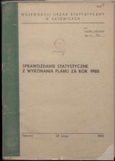 Sprawozdanie statystyczne z wykonania planu za rok 1985