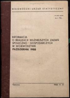Informacja o realizacji ważniejszych zadań społeczno-gospodarczych w województwie, 1988, nr 10