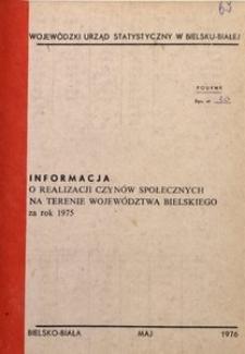 Informacja o realizacji czynów społecznych na terenie województwa bielskiego za rok 1975