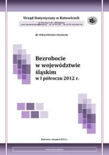 Bezrobocie w województwie śląskim w 1 półroczu 2012 r.