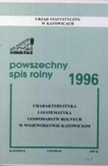 Powszechny Spis Rolny 1996. Charakterystyka i systematyka gospodarstw rolnych w województwie katowickim