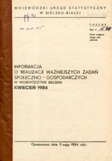 Informacja o realizacji ważniejszych zadań społeczno-gospodarczych w województwie bielskim, 1984, nr 4
