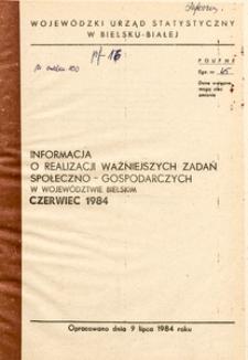 Informacja o realizacji ważniejszych zadań społeczno-gospodarczych w województwie bielskim, 1984, nr 6