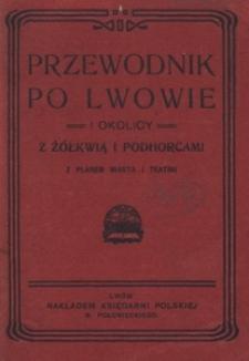 Przewodnik po Lwowie i okolicy z Żółkwią i Podhorcami. Z planem miasta i teatru