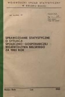 Sprawozdanie statystyczne o sytuacji społeczno-gospodarczej województwa bielskiego za 1982 rok