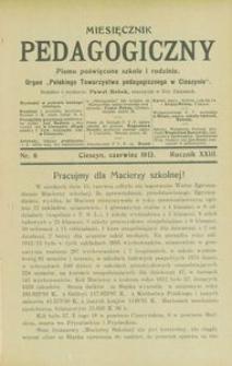 Miesięcznik Pedagogiczny, 1913, R. 23 [właśc. 22], nr 6